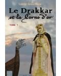 LE DRAKKAR ET LA CORNE D'OR, TOME 1 - Valérie Alma-Marie