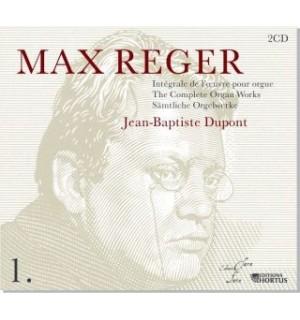MAX REGER : INTEGRALE DE L'OEUVRE POUR ORGUE, par JEAN-BAPTISTE DUPONT - volume 1 (2 CD)