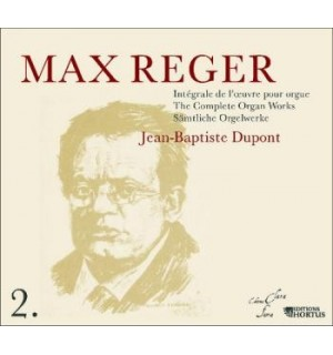 MAX REGER : INTEGRALE DE L'OEUVRE POUR ORGUE, par JEAN-BAPTISTE DUPONT - volume 2 (1CD)