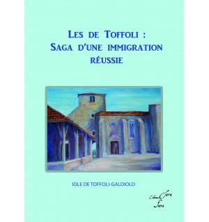 LES DE TOFFOLI : SAGA D'UNE IMMIGRATION REUSSIE - Iole de Toffoli