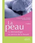 LA PEAU : LA DERMATOLOGIE AU SERVICE DE LA BEAUTE - Docteur Marie-Pierre Hill-Sylvestre
