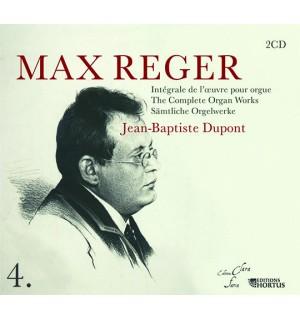 MAX REGER : INTEGRALE DE L'OEUVRE POUR ORGUE, par JEAN-BAPTISTE DUPONT - volume 4 (2 CD et livret)