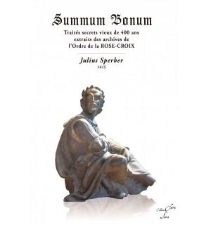 SUMMUM BONUM et autres traités - Julius Sperber