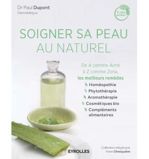 SOIGNER SA PEAU AU NATUREL - Docteur Paul Dupont (Eyrolles)