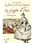 LE GRIFFON DE PAVIE 2ème partie (La Licorne et Les Trois Couronnes tome 4) - Valérie Alma-Marie