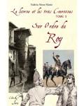SUR ORDRE DU ROY (La Licorne et Les Trois Couronnes tome 5) - Valérie Alma-Marie