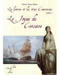 LE JOYAU DU CORSAIRE (La Licorne et Les Trois Couronnes tome 7) - Valérie Alma-Marie