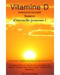 VITAMINE D - Hormone Solaire : Source d'Eternelle Jeunesse ? - Docteur Paul Dupont