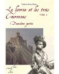 LA LICORNE ET LES TROIS COURONNES TOME 2 - 2ème partie - Valérie Alma-Marie